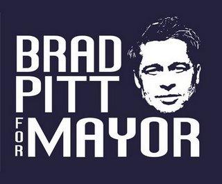 Say What? Brad Pitt For Mayor!