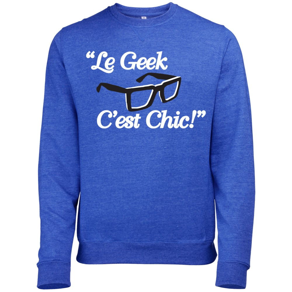 """Show off your geeky side with French flair in a """"Le Geek C'est Chic!"""" sweatshirt ($31)."""