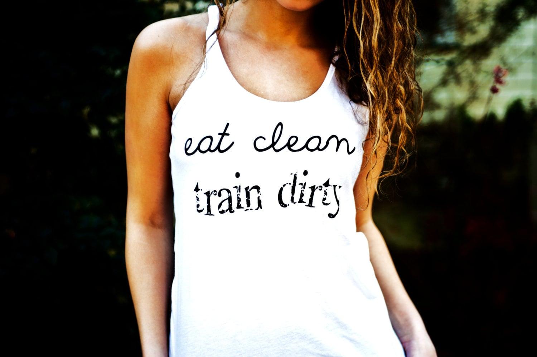 Eat Clean, Train Dirty