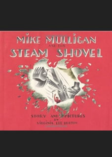 Mike Mulligan and the Steam Shovel