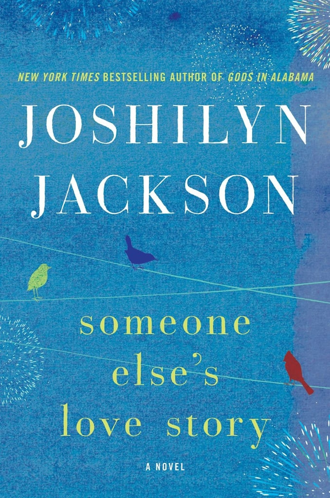 """Someone Else's Love Story In Joshilyn Jackson's novel Someone Else's Love Story, a single mom has enough going on without things getting complicated by a stranger who saves her and her son from a mugging. It is described as """"funny, charming, and poignant novel about science and miracles, secrets and truths, faith and forgiveness; about falling in love, and learning that things aren't always what they seem — or what we hope they will be."""" Out Nov. 19"""