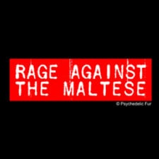 New Product Alert! Rage Against the Maltese
