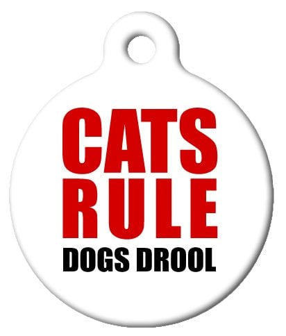 """Demonstrate cat solidarity with this """"Cats Rule, Dogs Drool"""" ID tag. You know it's what she's thinking, anyway!"""