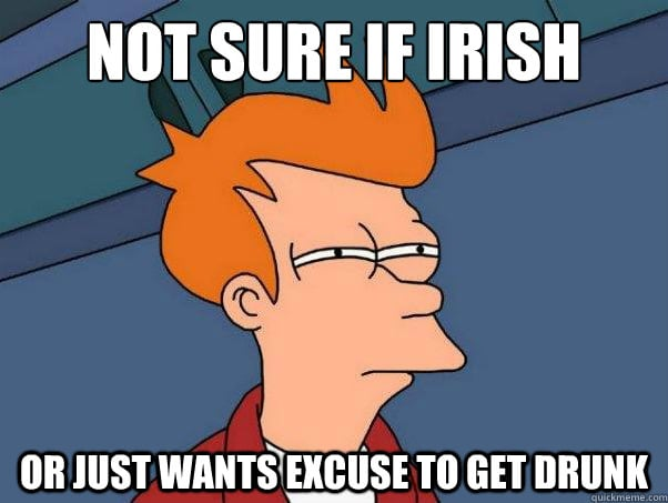 12 St. Paddy's Day Memes That Tell It Like It Is