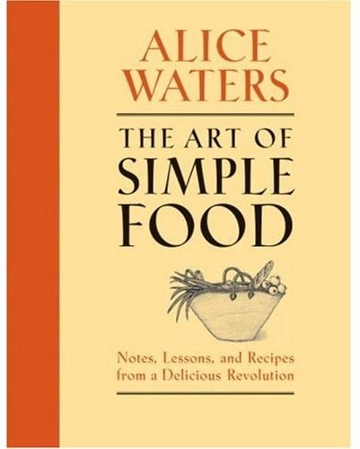 Review of Alice Waters: The Art of Simple Food Cookbook