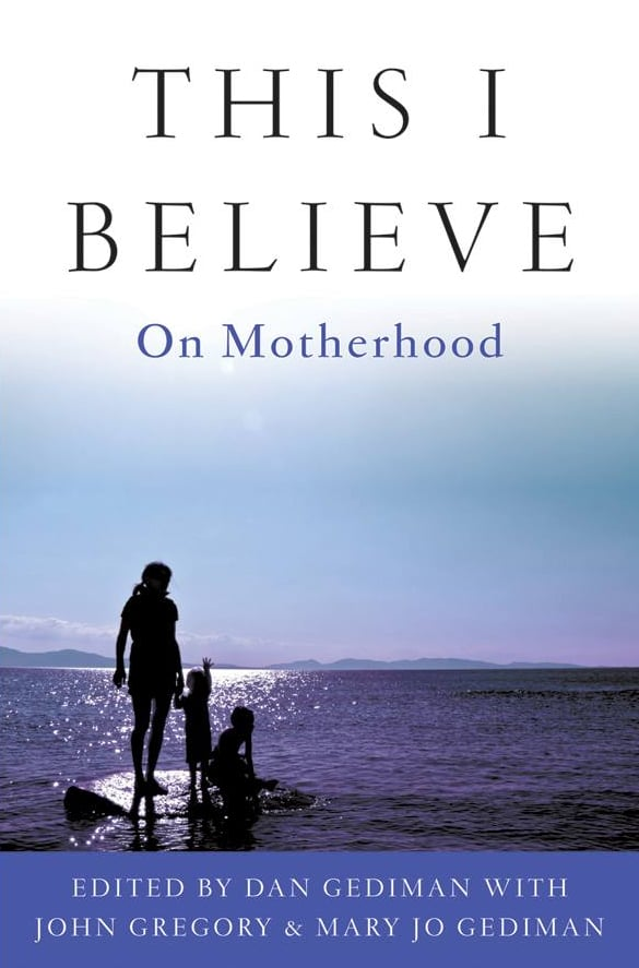 This I Believe: On Motherhood
