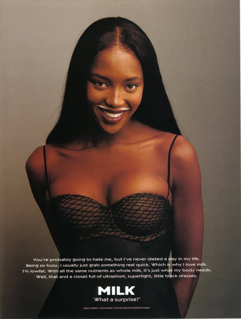 "Naomi Campbell modeled a mustache with a bustier for her ""Got Milk?"" ad."