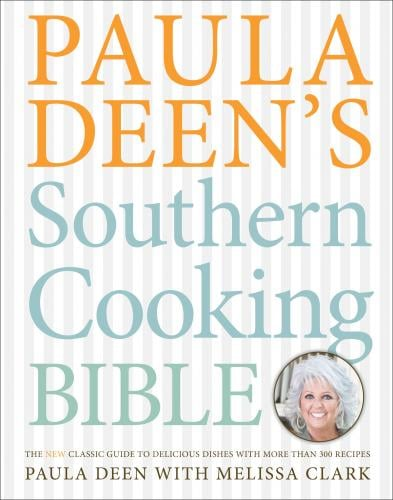Reader's Pick: Paula Deen's Southern Cooking Bible by Paula Deen