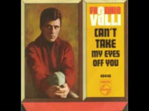 """""""Can't Take My Eyes Off You"""" by Frankie Valli"""