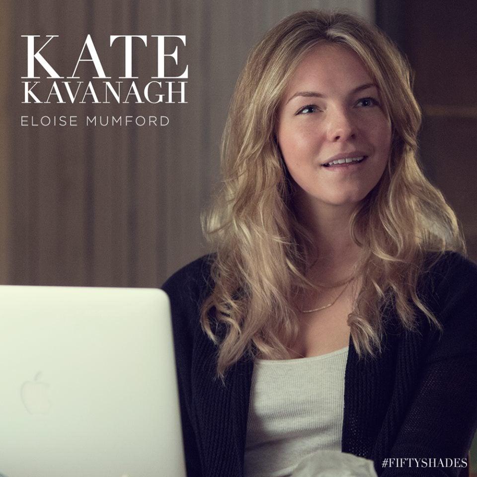 Here's Eloise Mumford as Ana's BFF Kate Kavanagh.