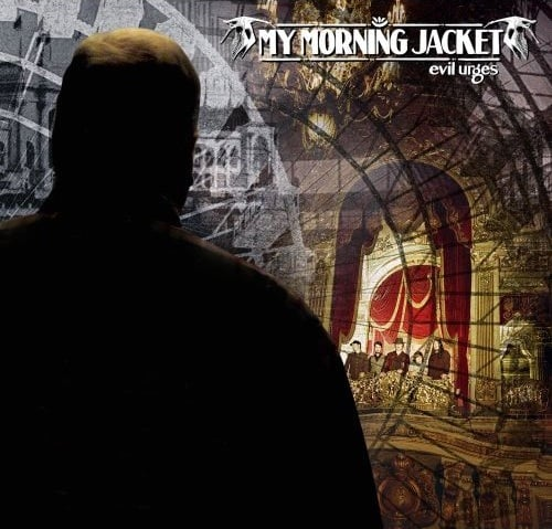 "Song of the Day: My Morning Jacket, ""Evil Urges"""