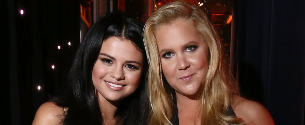 Watch Out, J Law! Amy Schumer and Selena Gomez May Have Just Become BFFs