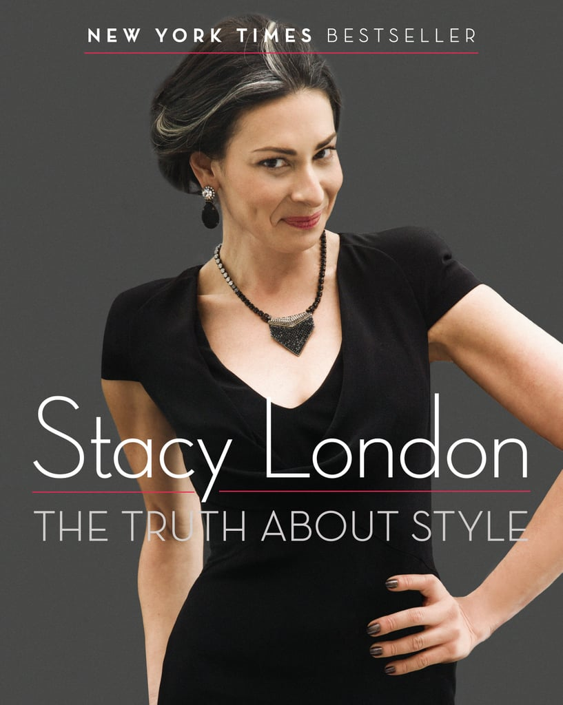 Stacy London always gives it to us like it is, and she holds nothing back in her style instruction manual.
