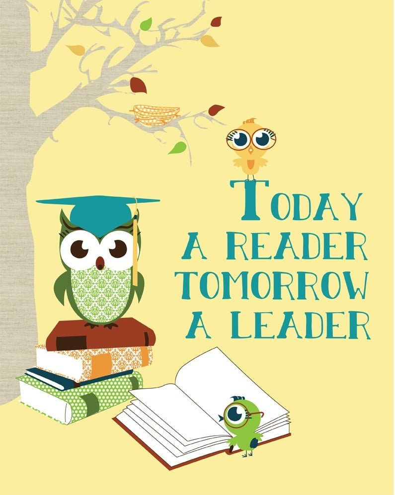 Today a Reader Tomorrow a Leader Print