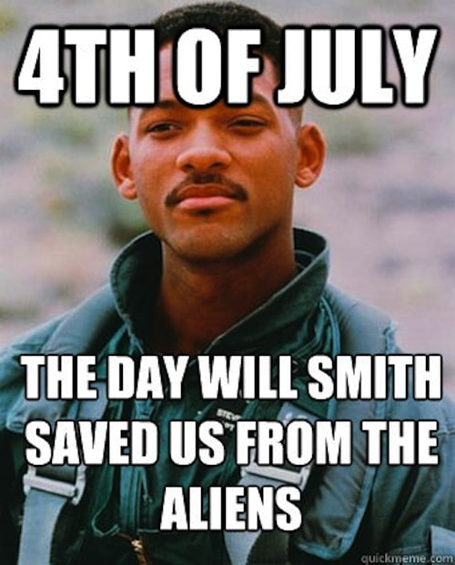 Raise your hand if you're watching Independence Day to celebrate.  Source: Quick Meme