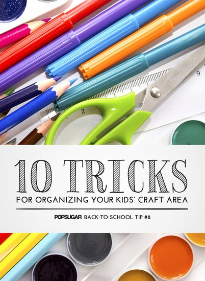 10 Tricks For Organizing Your Kids' Craft Area