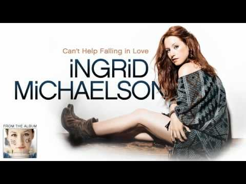 """""""Can't Help Falling in Love"""" by Ingrid Michaelson"""