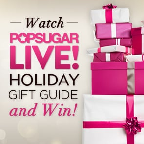 PopSugar's Live Holiday Gift Guide Show 2012