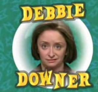 The Adventures of Debbie Downer