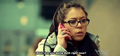 Here's Cosima asking Sarah if she's being Beth.