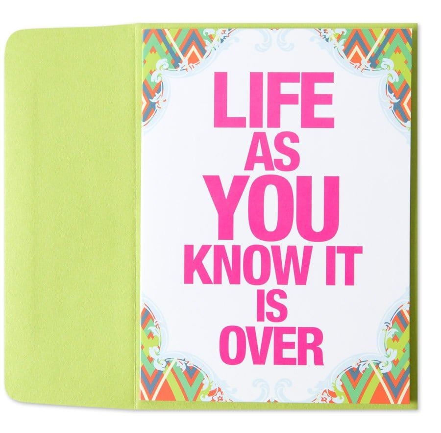 Life As You Know It Is Over!