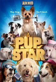 Pup Star - A Fun, Fantastic, Family-Friendly Film With Talking And Singing Dogs