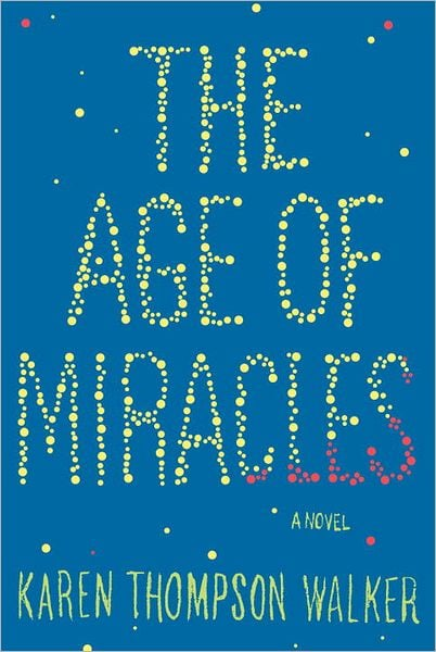 The Age of Miracles ($26)