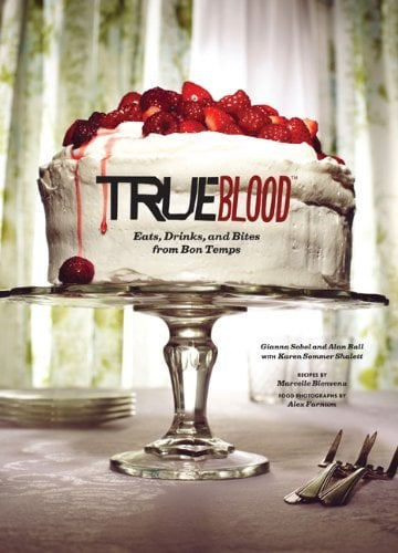 True Blood: Eats, Drinks, and Bites from Bon Temps ($30)