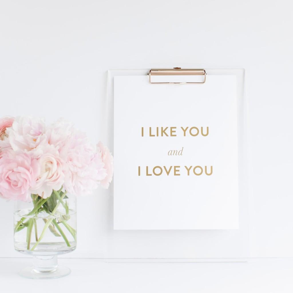 I like you and I love you ($20)