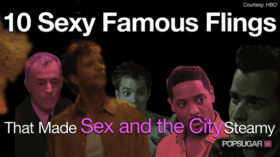 10 Sexy Famous Flings That Made Sex and the City Steamy