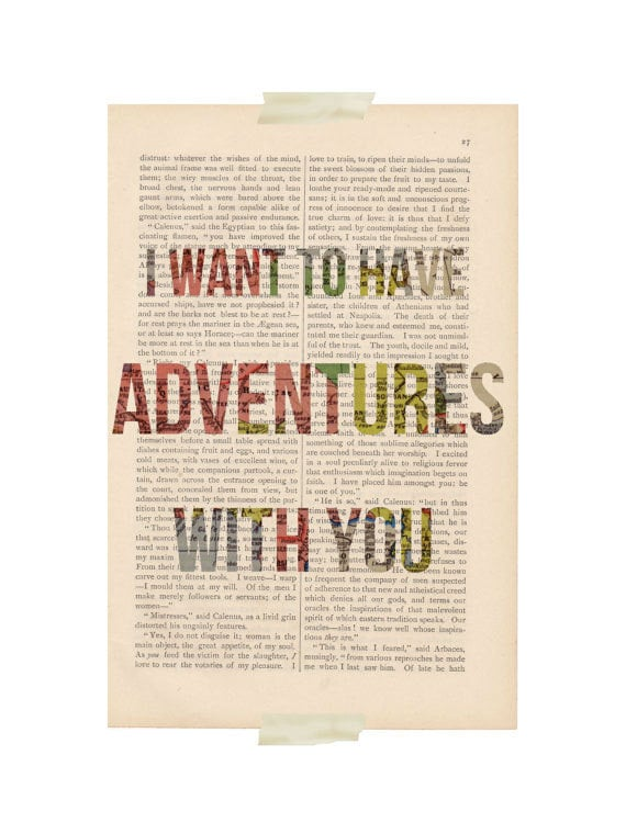 I want to have adventures with you ($9)