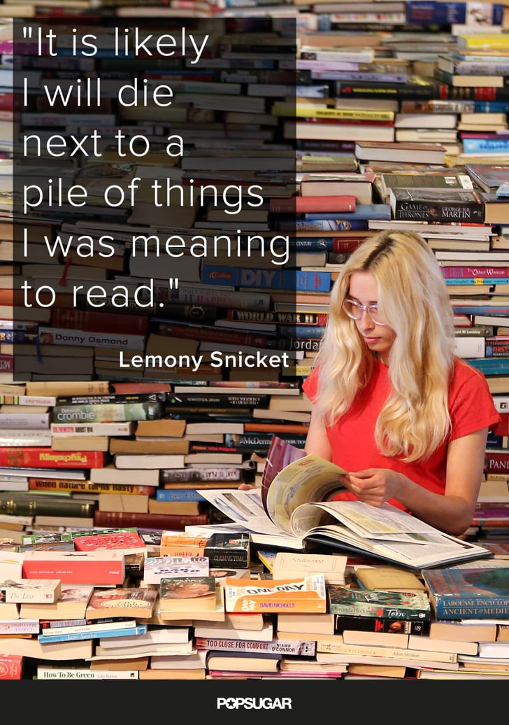 You always have at least two books ready to read once you finish one.