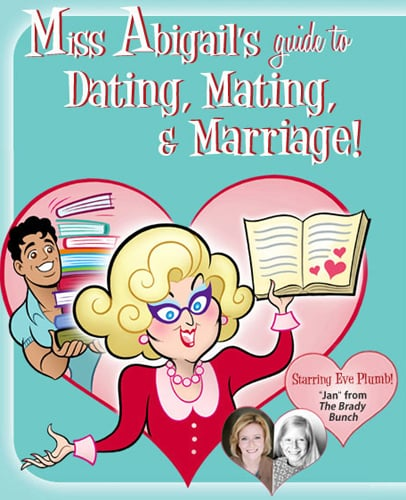 Miss Abigail's Guide to Dating, Mating, and Marriage