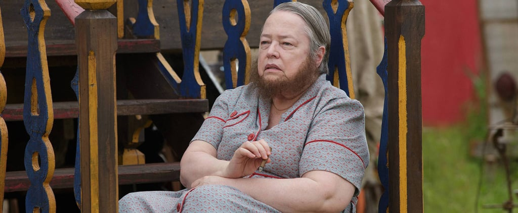 "Kathy Bates's Reaction to Finding Out She's the Bearded Lady Was ""Oh, Sh*t"""