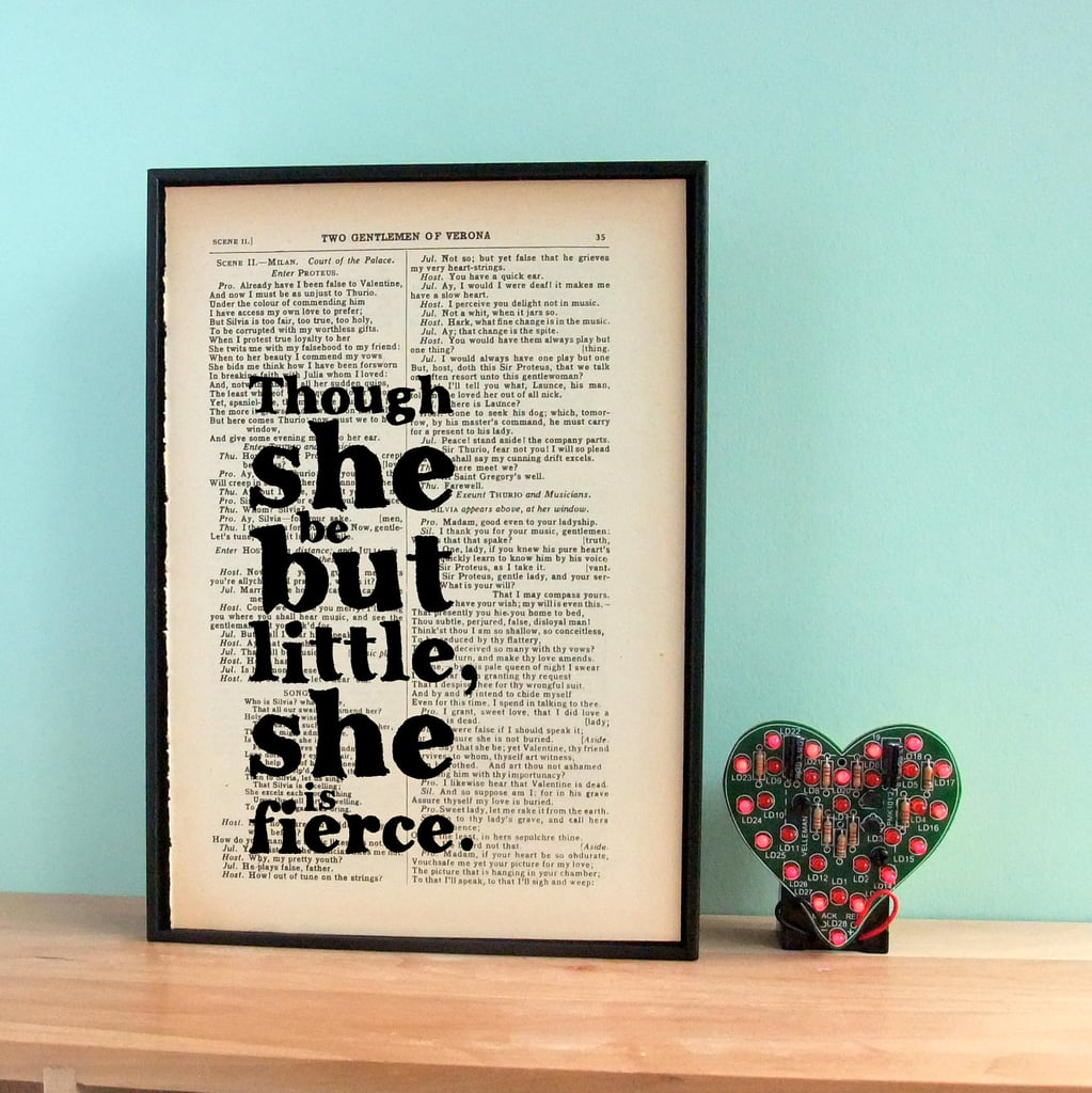 For a friend of smaller stature, this sweet Vintage Shakespeare Quote (approx $38) from The Two Gentleman of Verona would be a perfect gift pick.