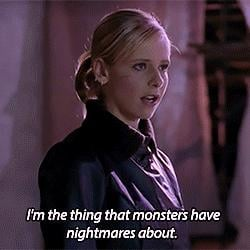 Here's to Buffy, the scariest, toughest, most glamorous slayer ever.