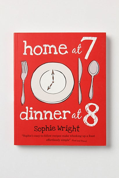 Home at 7 Dinner at 8