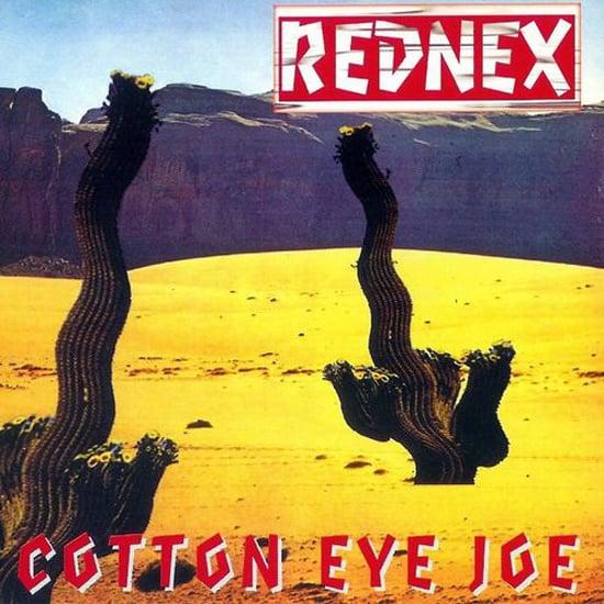"""""""Cotton Eye Joe"""" by Rednex"""