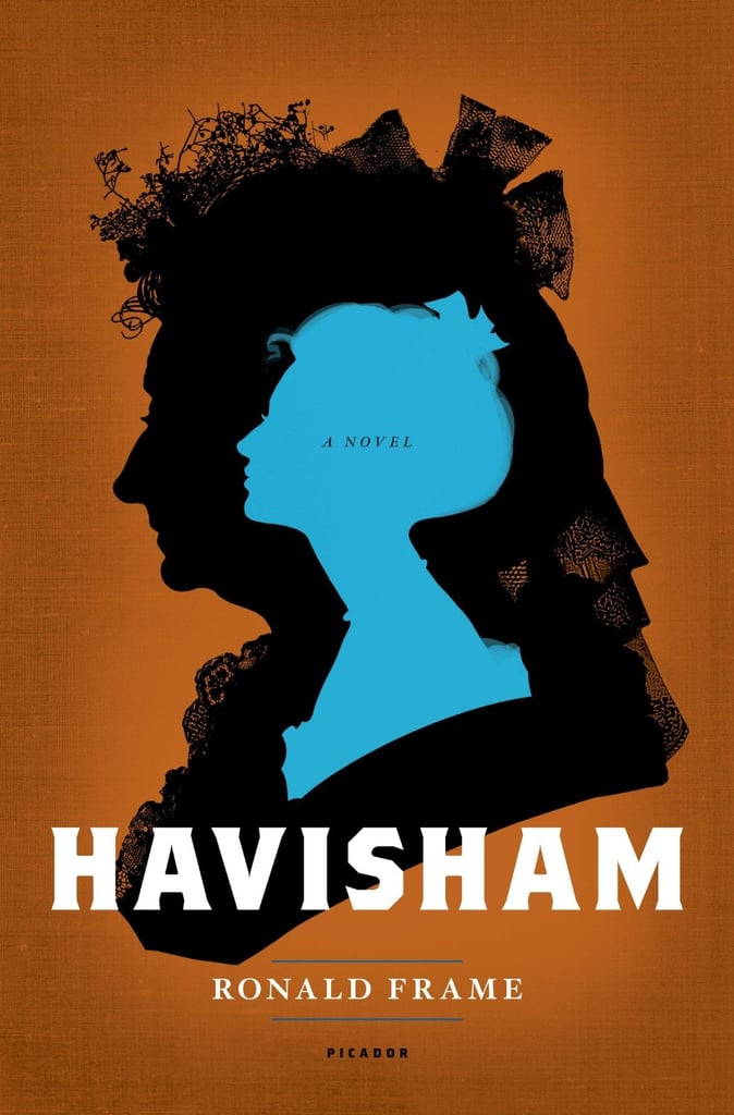 Havisham Ronald Frame imagines a prequel to Charles Dickens's Great Expectations with Havisham, the story of Miss Havisham's life before she was left at the altar. Out Nov. 5