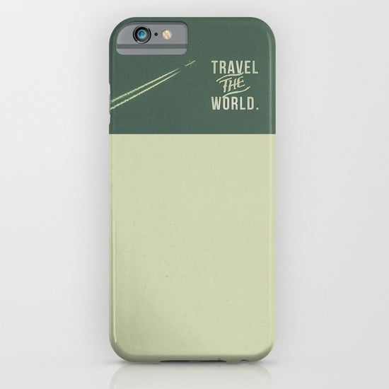 Accomplish your dreams and travel the world with this iPhone case ($35).