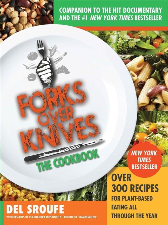Forks Over Knives — the Cookbook
