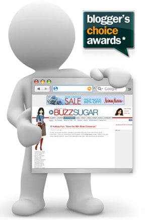 Vote for BuzzSugar in the Blogger's Choice Awards!