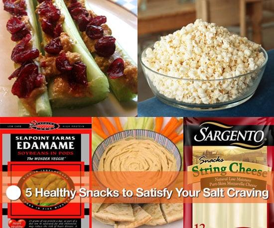 Healthy Snacks to Satisfy Your Salt Craving