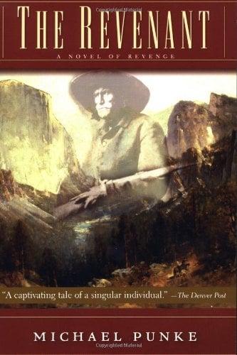 The Revenant: A Novel of Revenge by Michael Punke
