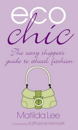 Fab Read: Eco Chic, The Savvy Shopper's Guide to Ethical Fashion