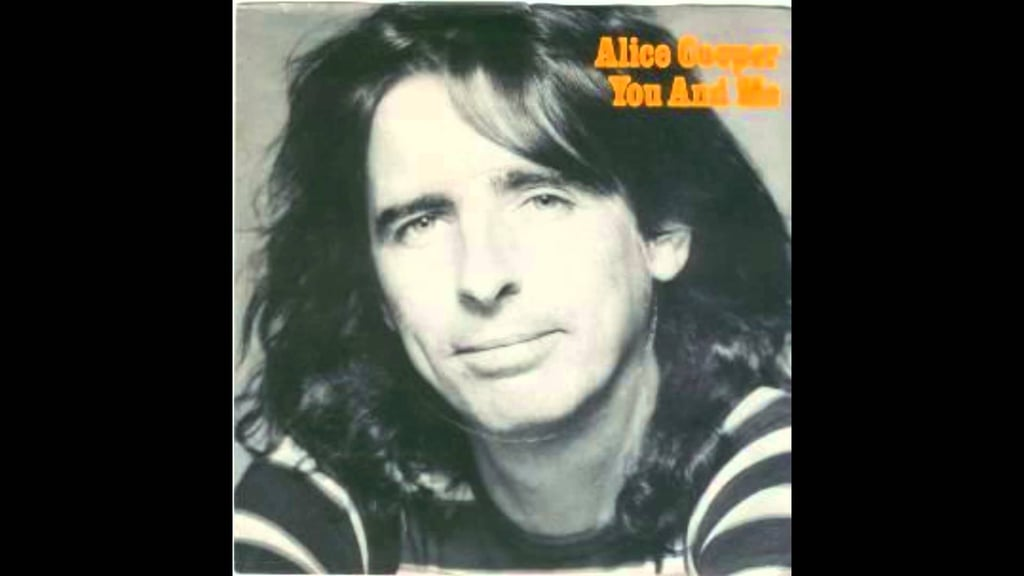 """You and Me"" by Alice Cooper"