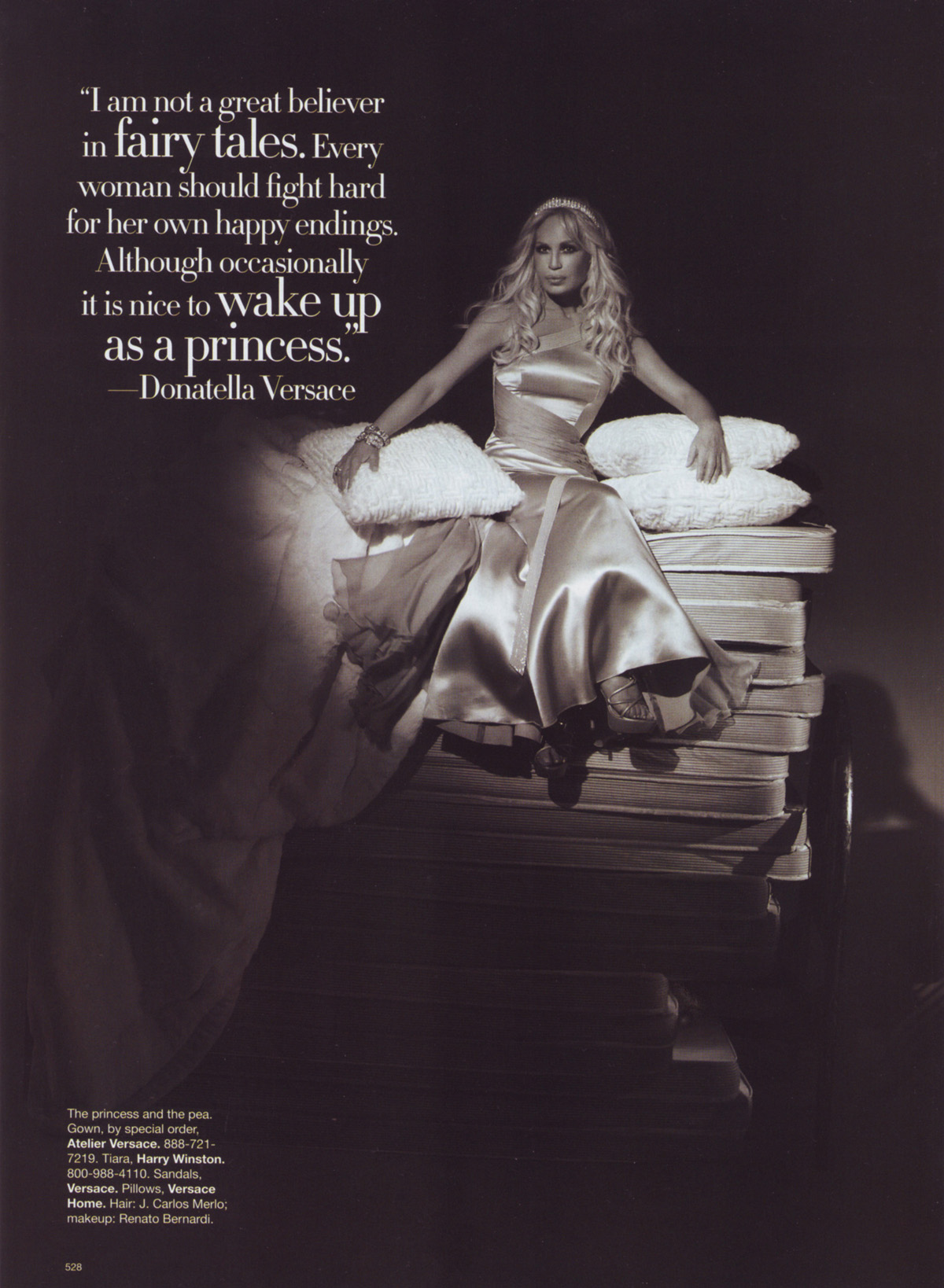 Donatella Versace as the princess and the pea.