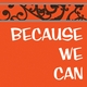 Because-We-Can