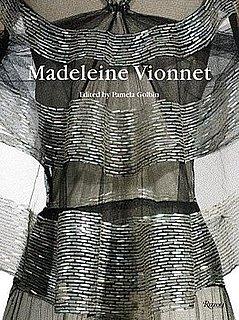 Madeleine Vionnet by Pamela Golbin and Patrick Gries