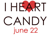 I Heart Candy Submissions Due Tomorrow!